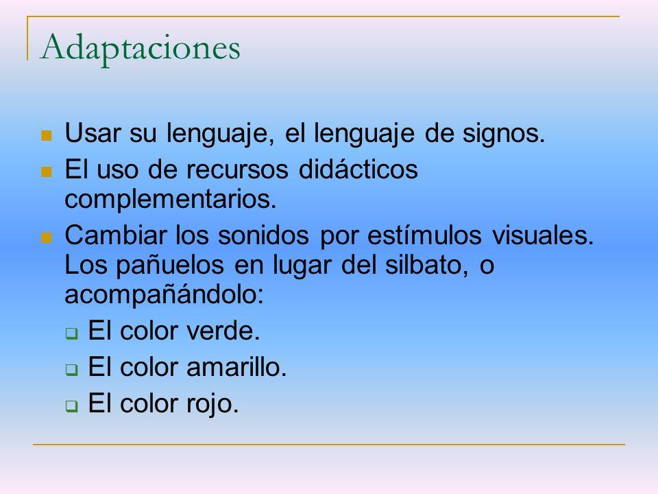 Adaptaciones Usar su lenguaje, el lenguaje de signos.