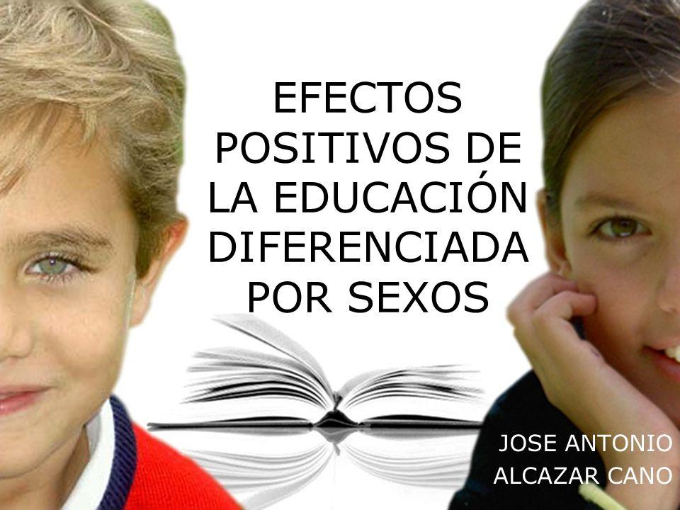 EFECTOS POSITIVOS DE LA EDUCACIÓN DIFERENCIADA POR SEXOS