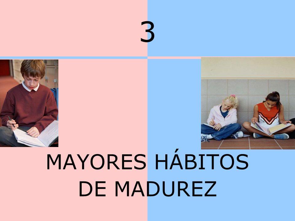 3 MAYORES HÁBITOS DE MADUREZ