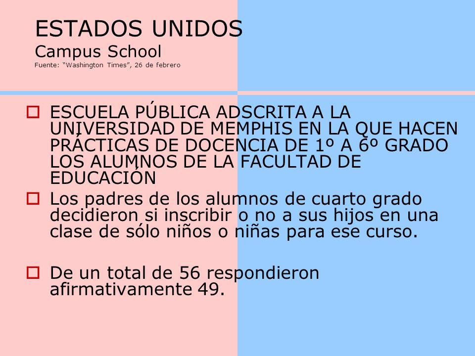 ESTADOS UNIDOS Campus School Fuente: Washington Times , 26 de febrero