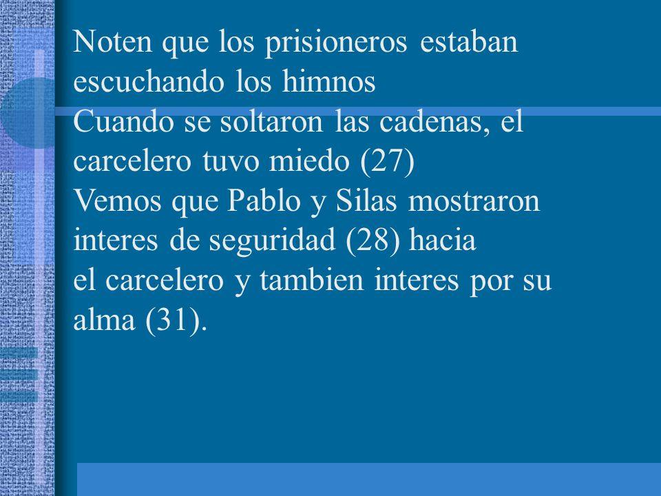 Noten que los prisioneros estaban escuchando los himnos