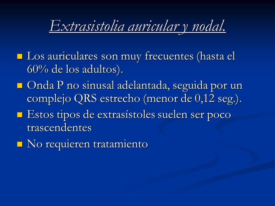 Extrasistolia auricular y nodal.