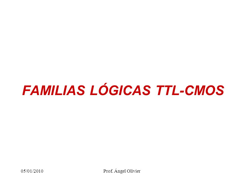 FAMILIAS LÓGICAS TTL-CMOS