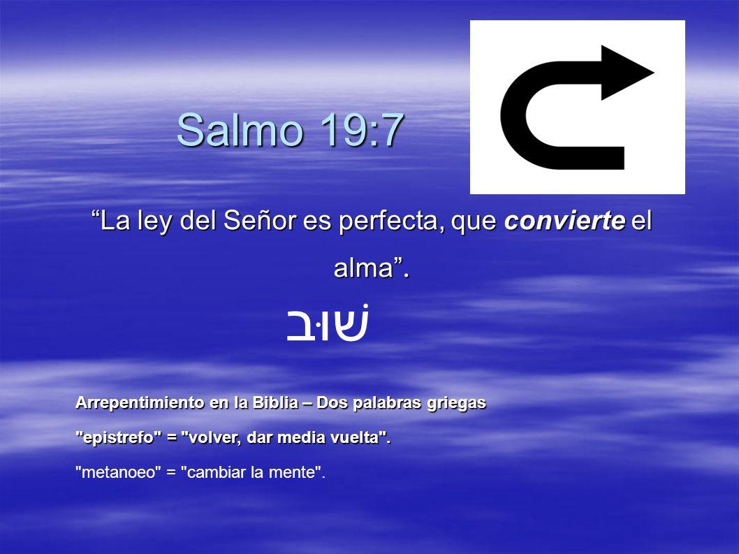 La ley del Señor es perfecta, que convierte el alma .