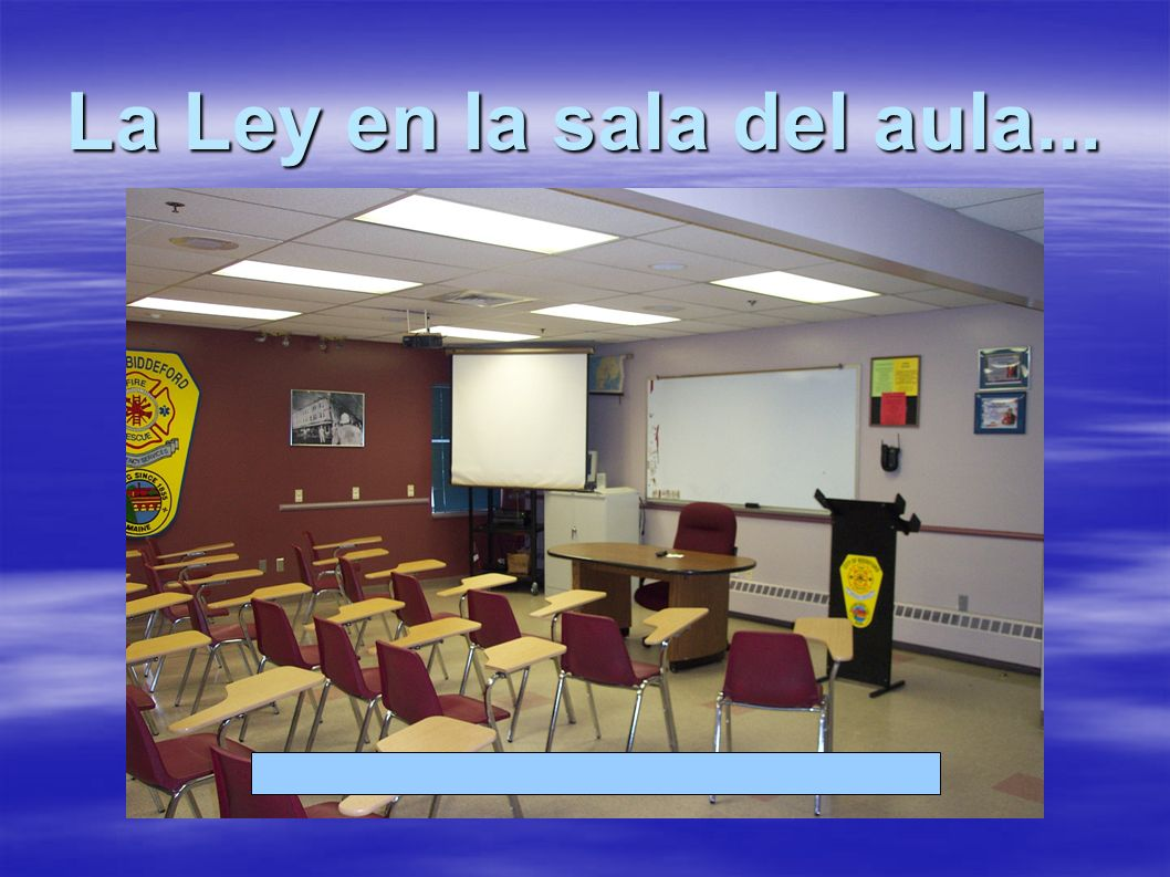 La Ley en la sala del aula...