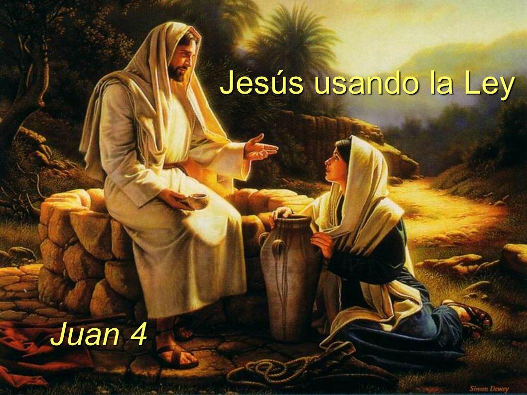 Jesús usando la Ley Juan 4