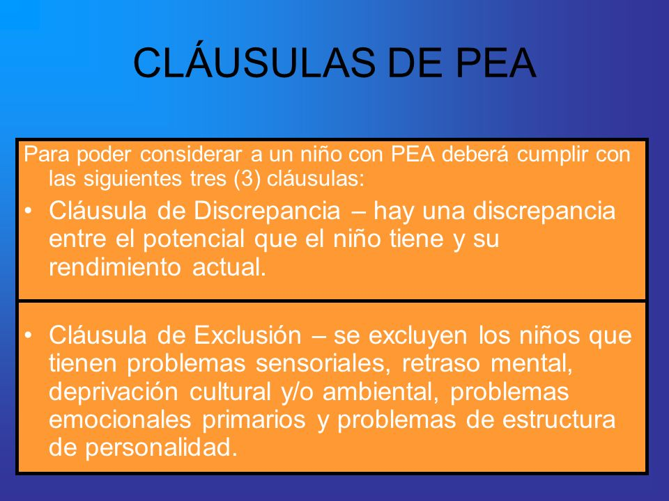 CLÁUSULAS DE PEA Para poder considerar a un niño con PEA deberá cumplir con las siguientes tres (3) cláusulas: