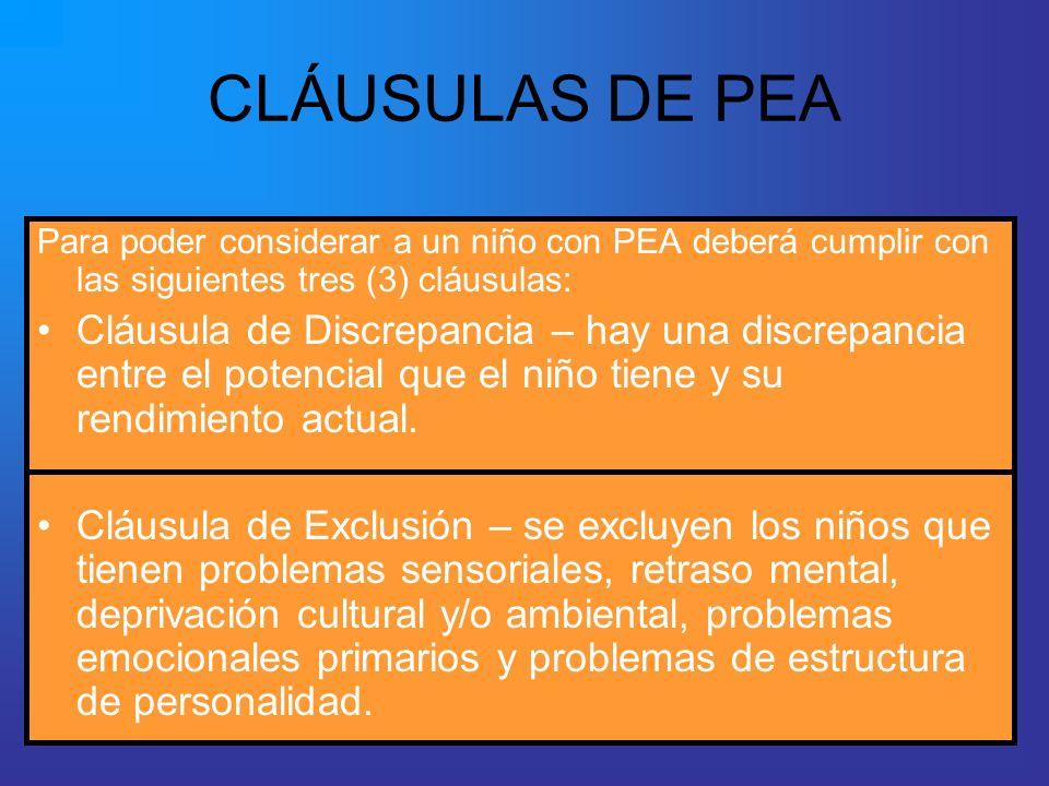 CLÁUSULAS DE PEAPara poder considerar a un niño con PEA deberá cumplir con las siguientes tres (3) cláusulas: