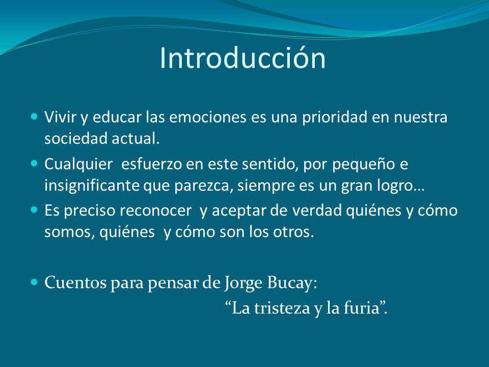 IntroducciónVivir y educar las emociones es una prioridad en nuestra sociedad actual.
