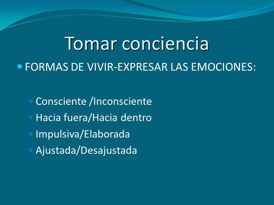Tomar conciencia FORMAS DE VIVIR-EXPRESAR LAS EMOCIONES: