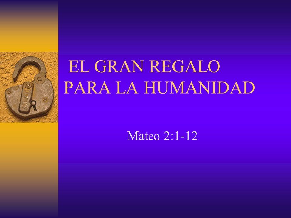 EL GRAN REGALO PARA LA HUMANIDAD