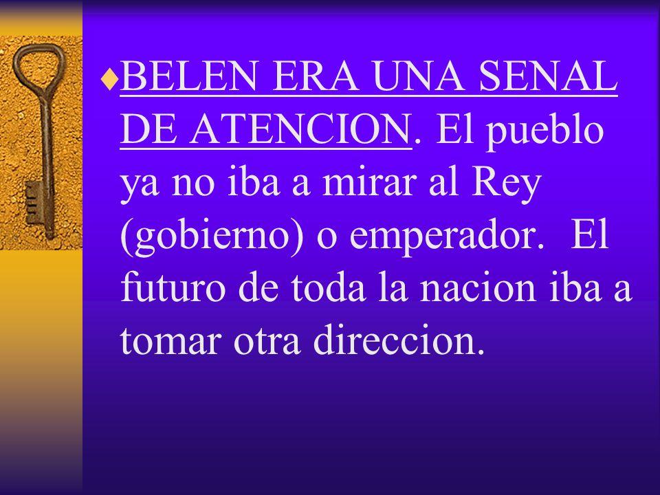 BELEN ERA UNA SENAL DE ATENCION