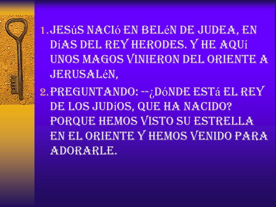 Jesús nació en Belén de Judea, en días del rey Herodes