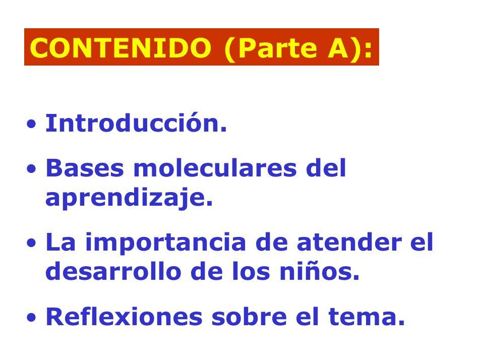 CONTENIDO (Parte A): Introducción. Bases moleculares del aprendizaje.