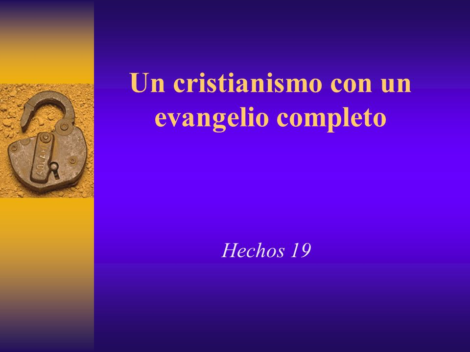 Un cristianismo con un evangelio completo