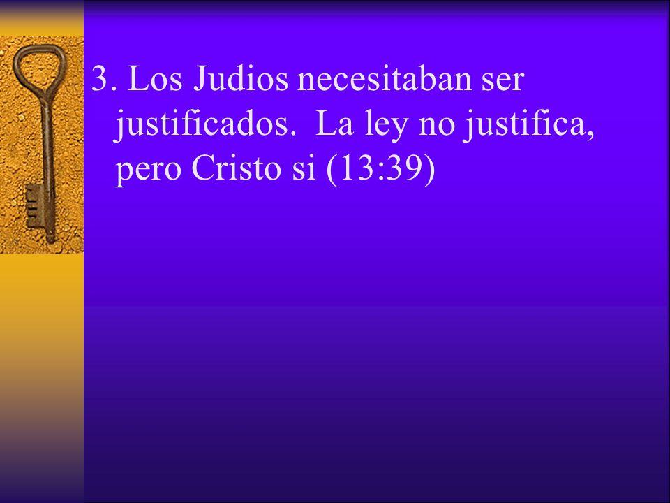 3. Los Judios necesitaban ser justificados