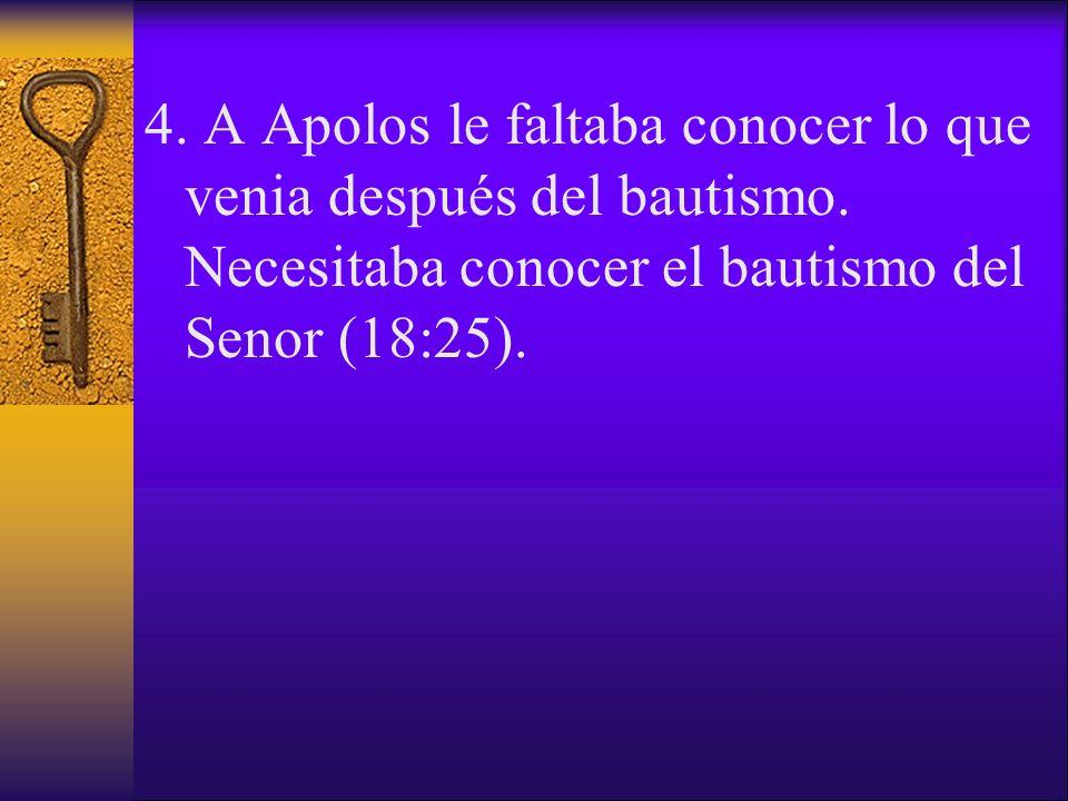 4. A Apolos le faltaba conocer lo que venia después del bautismo
