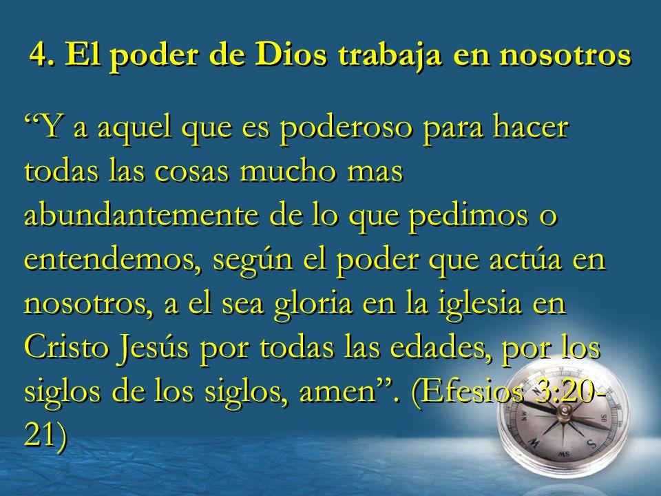 4. El poder de Dios trabaja en nosotros