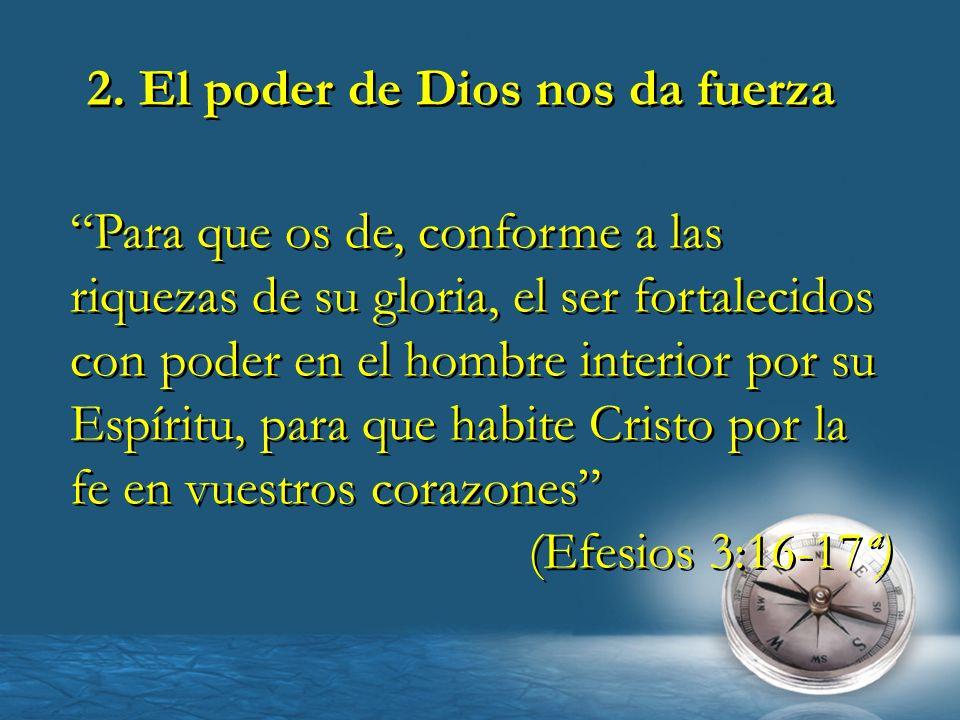 2. El poder de Dios nos da fuerza