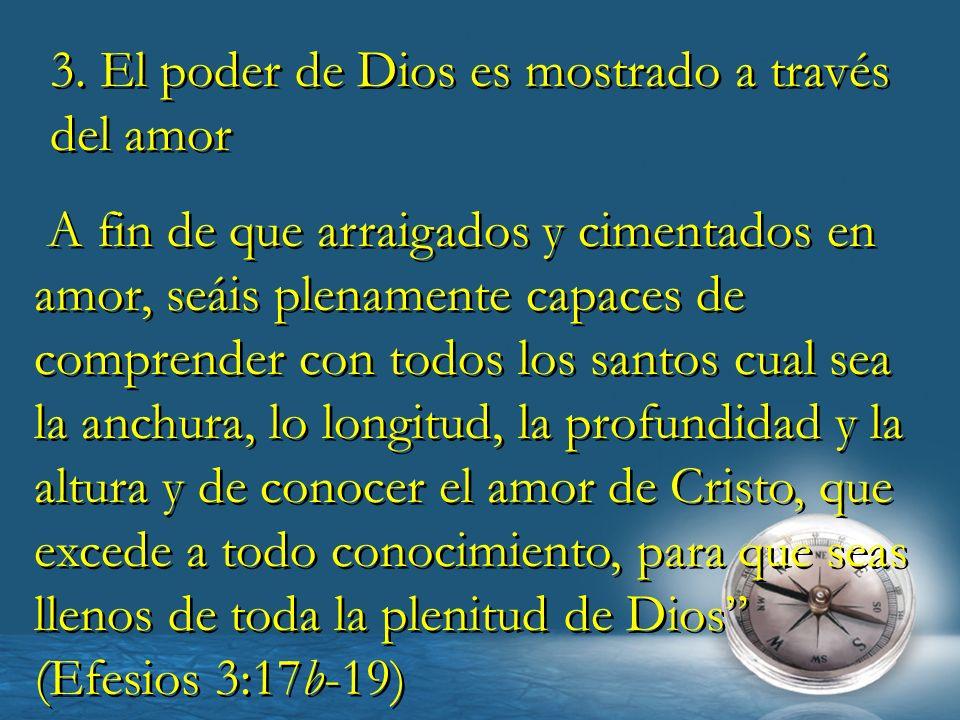 3. El poder de Dios es mostrado a través del amor