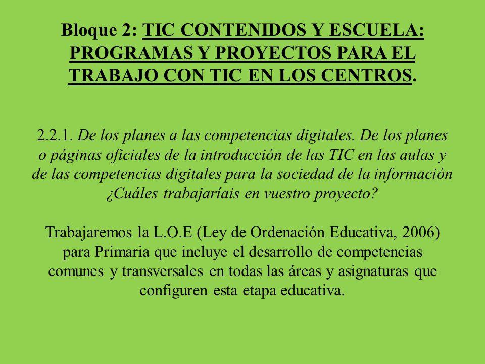 Bloque 2: TIC CONTENIDOS Y ESCUELA: PROGRAMAS Y PROYECTOS PARA EL TRABAJO CON TIC EN LOS CENTROS.