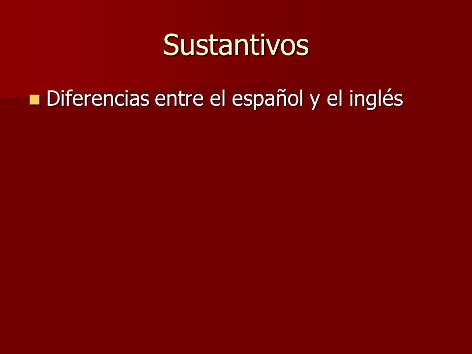 Sustantivos Diferencias entre el español y el inglés