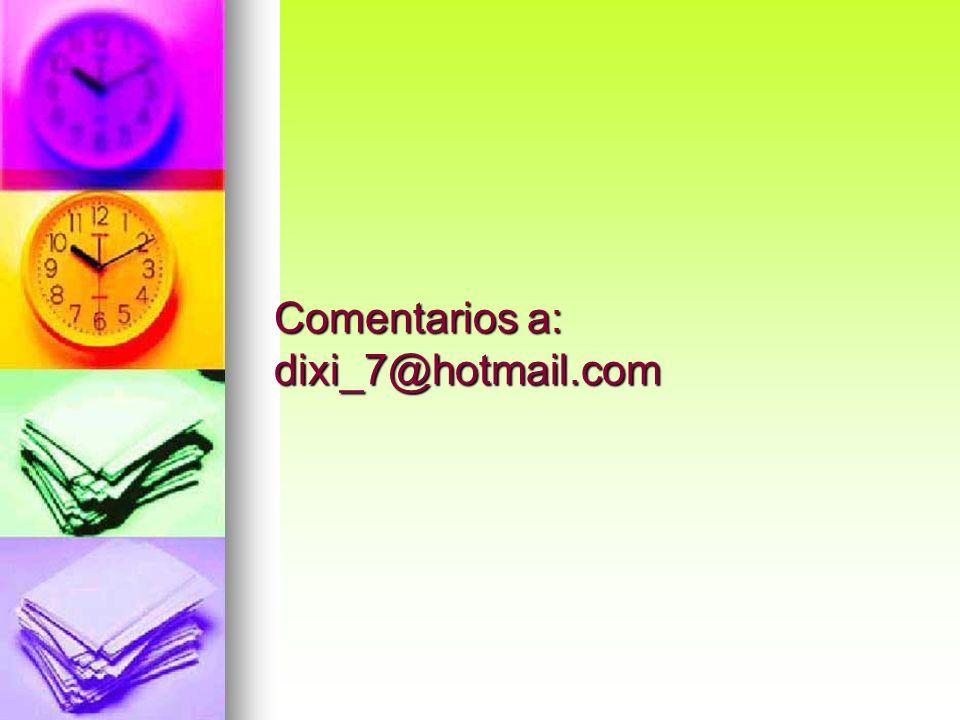 Comentarios a: dixi_7@hotmail.com