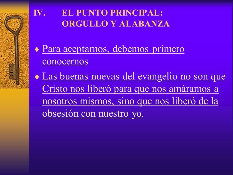 EL PUNTO PRINCIPAL: ORGULLO Y ALABANZA