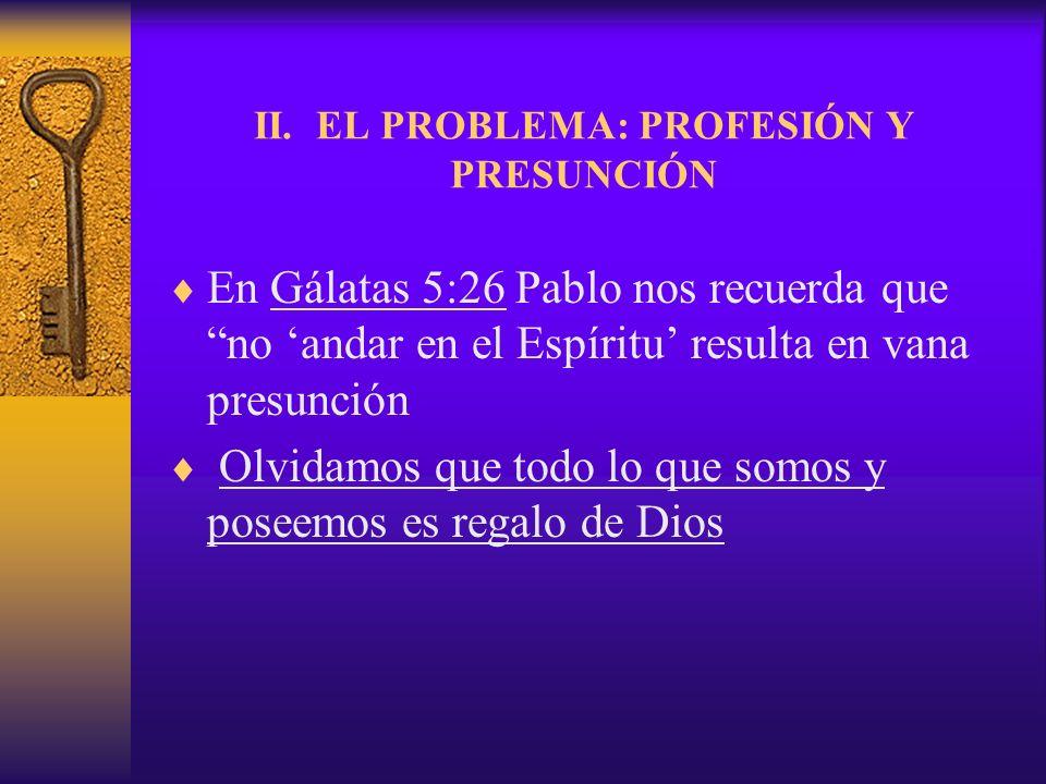 II. EL PROBLEMA: PROFESIÓN Y PRESUNCIÓN
