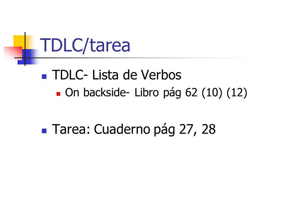 TDLC/tarea TDLC- Lista de Verbos Tarea: Cuaderno pág 27, 28