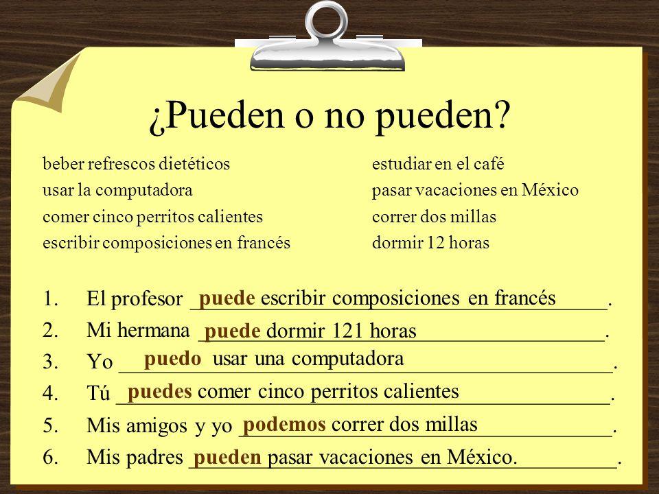 ¿Pueden o no pueden beber refrescos dietéticos estudiar en el café. usar la computadora pasar vacaciones en México.