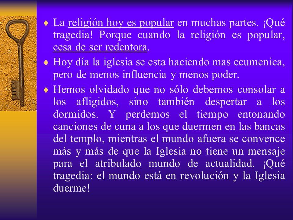 La religión hoy es popular en muchas partes. ¡Qué tragedia