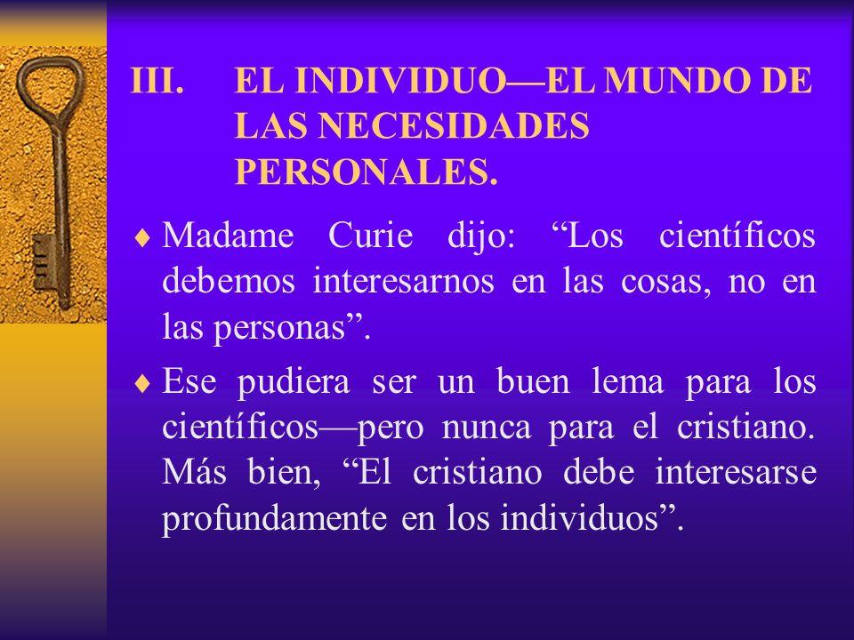 EL INDIVIDUO—EL MUNDO DE LAS NECESIDADES PERSONALES.