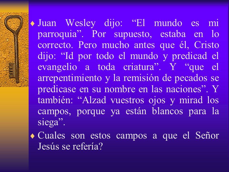Juan Wesley dijo: El mundo es mi parroquia