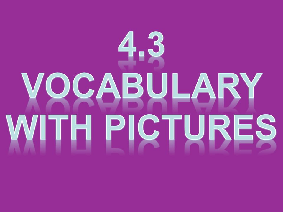 4.3 Vocabulary with Pictures
