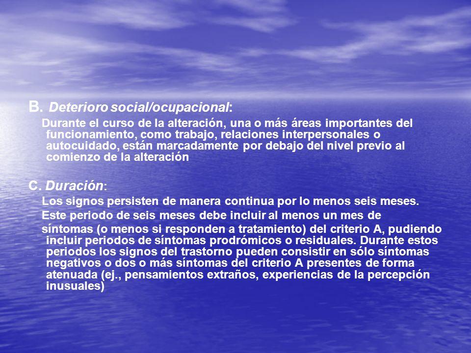 B. Deterioro social/ocupacional: