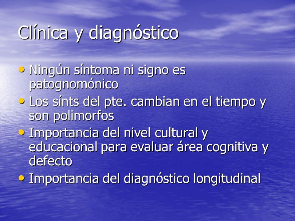 Clínica y diagnóstico Ningún síntoma ni signo es patognomónico