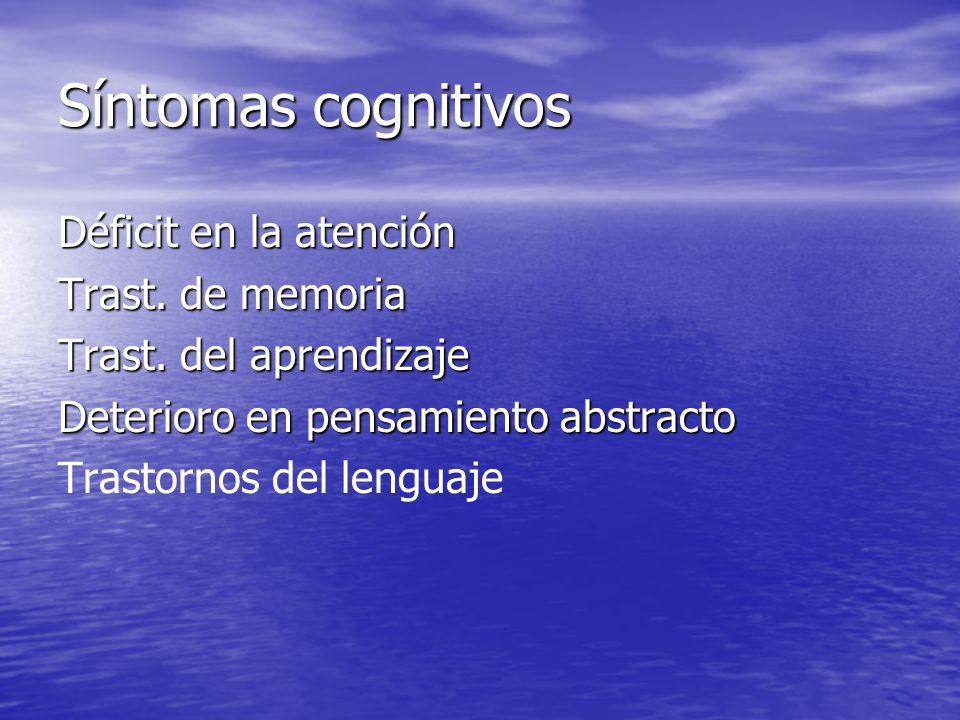 Síntomas cognitivos Déficit en la atención Trast. de memoria