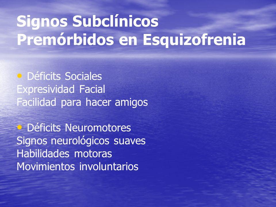 Signos Subclínicos Premórbidos en Esquizofrenia