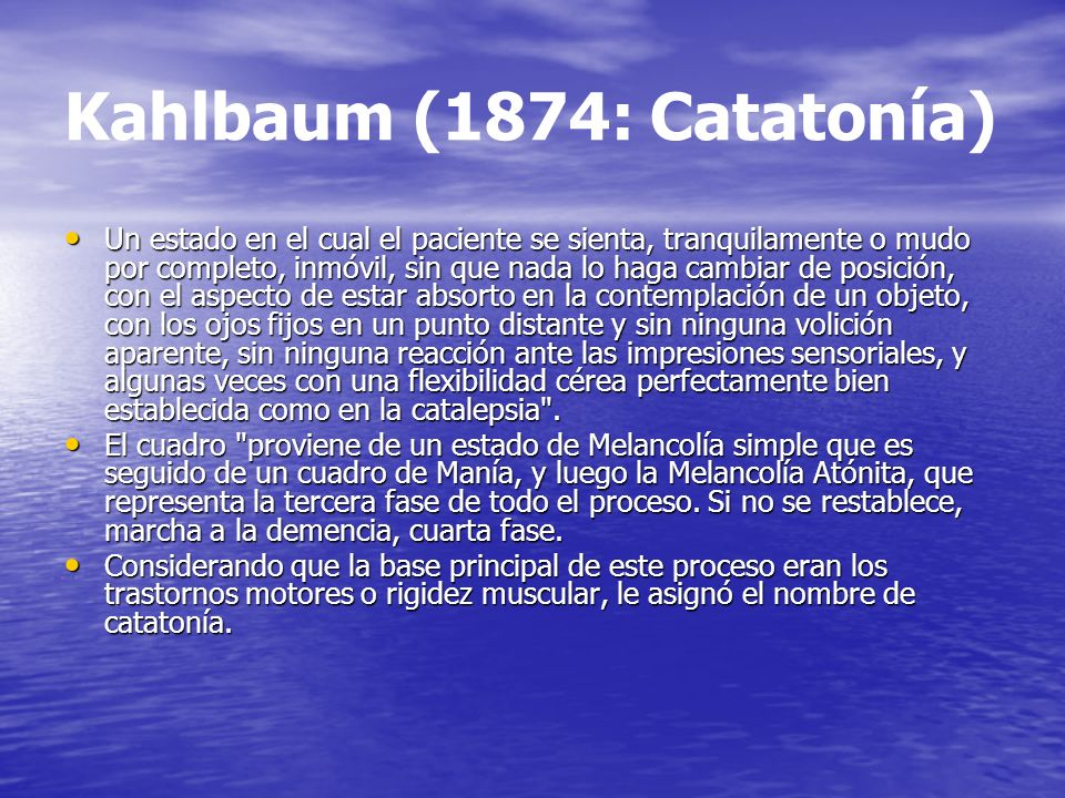 Kahlbaum (1874: Catatonía)