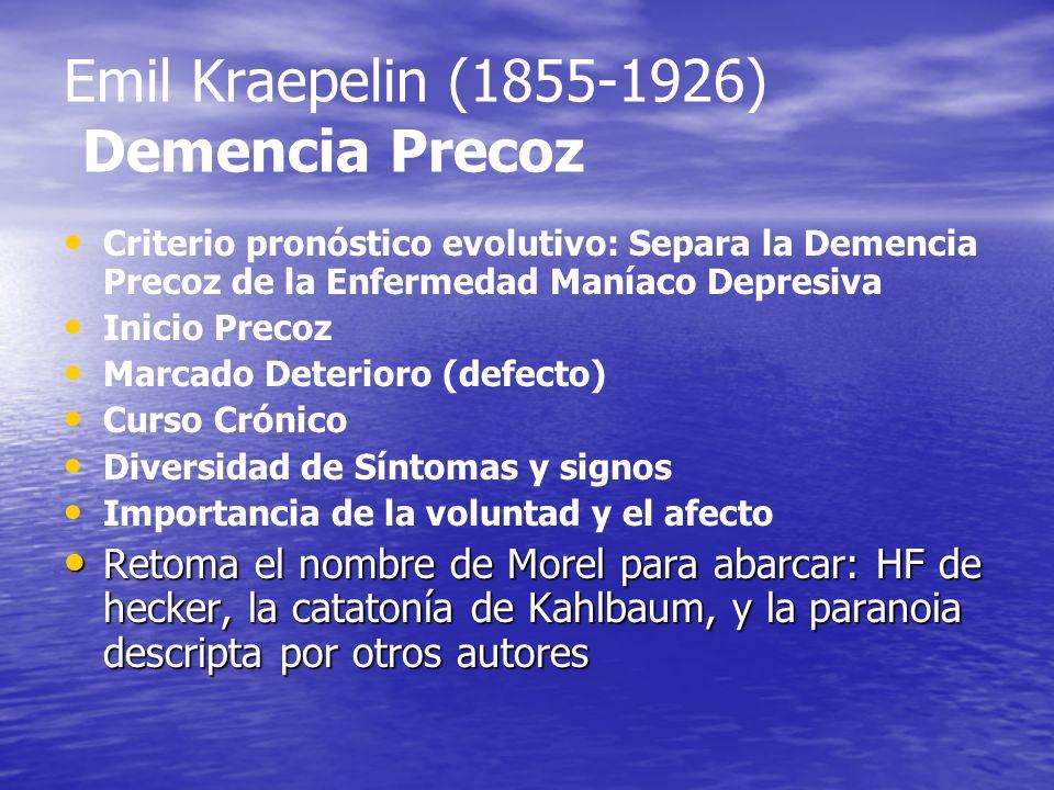 Emil Kraepelin (1855-1926) Demencia Precoz