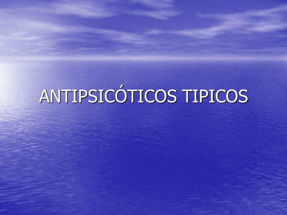 ANTIPSICÓTICOS TIPICOS