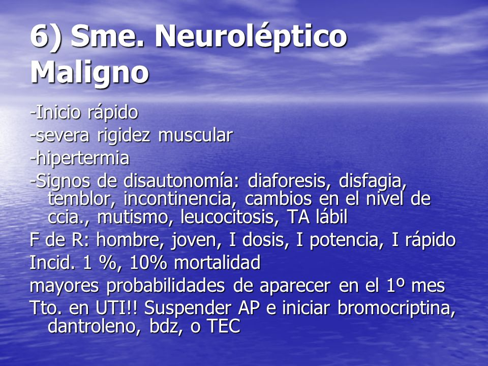 6) Sme. Neuroléptico Maligno