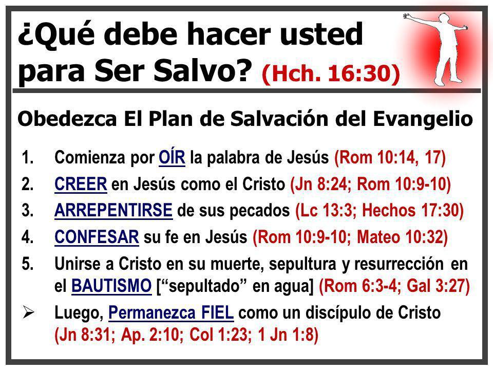 ¿Qué debe hacer usted para Ser Salvo (Hch. 16:30)