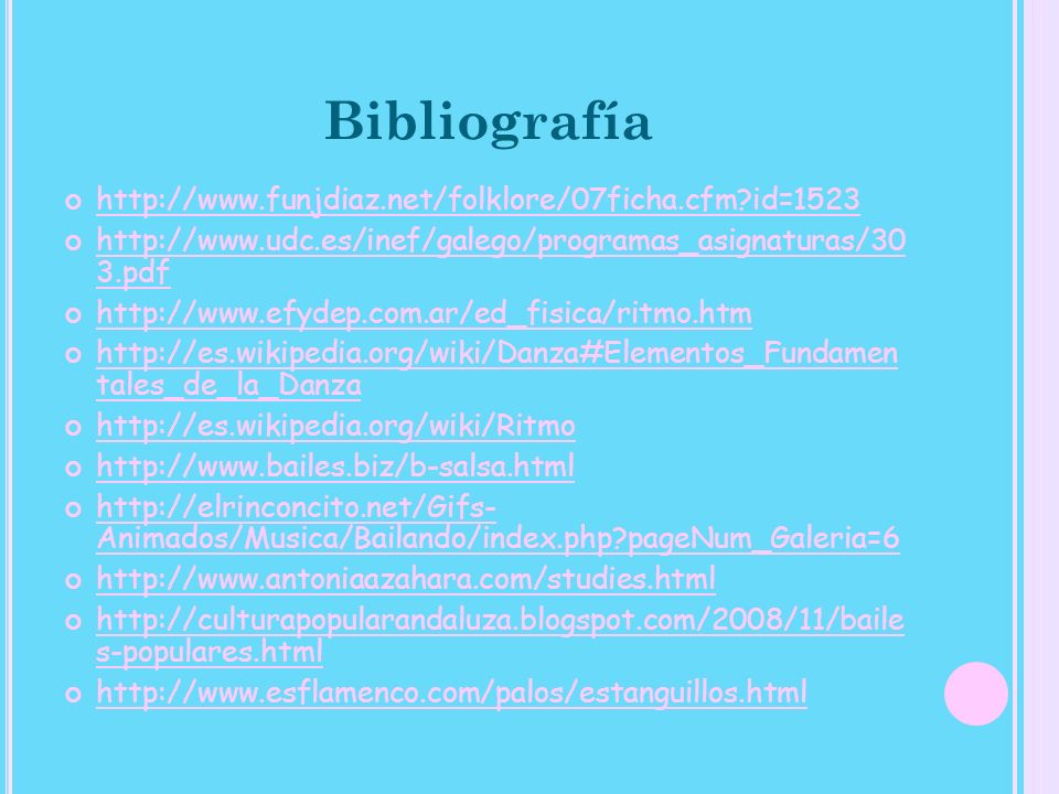 Bibliografía http://www.funjdiaz.net/folklore/07ficha.cfm id=1523