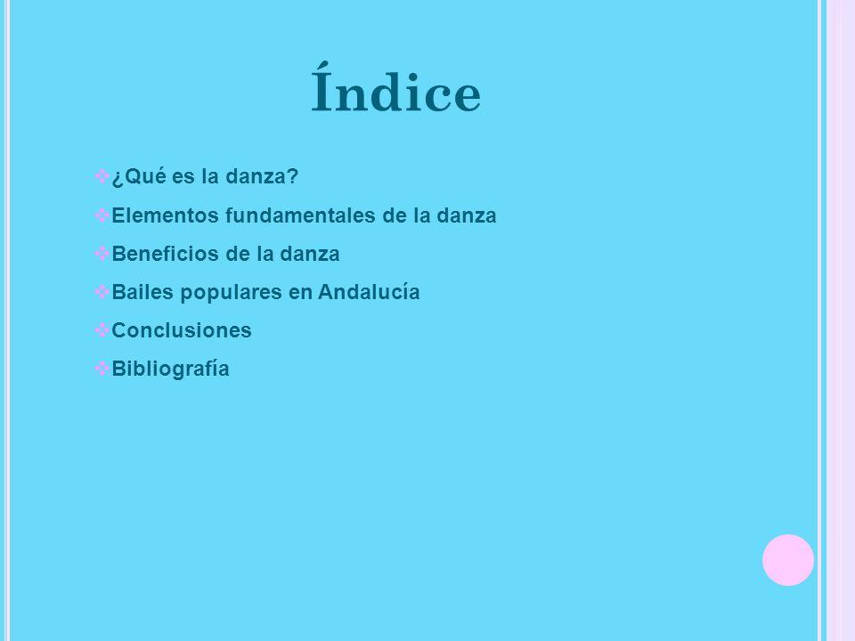 Índice ¿Qué es la danza Elementos fundamentales de la danza
