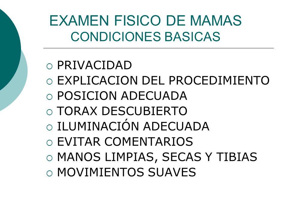 EXAMEN FISICO DE MAMAS CONDICIONES BASICAS