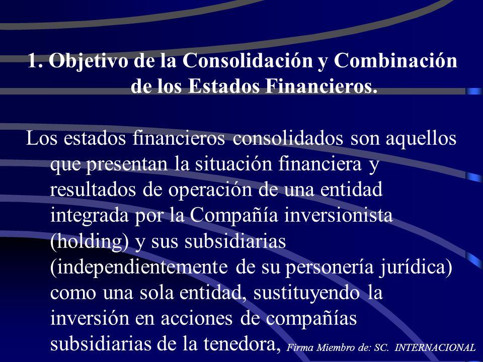 1. Objetivo de la Consolidación y Combinación de los Estados Financieros.