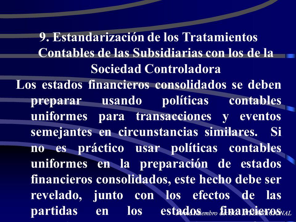 9. Estandarización de los Tratamientos Contables de las Subsidiarias con los de la Sociedad Controladora