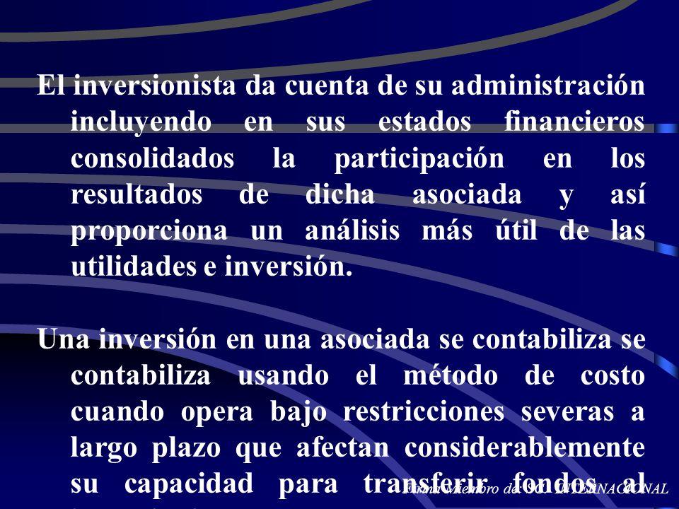El inversionista da cuenta de su administración incluyendo en sus estados financieros consolidados la participación en los resultados de dicha asociada y así proporciona un análisis más útil de las utilidades e inversión.